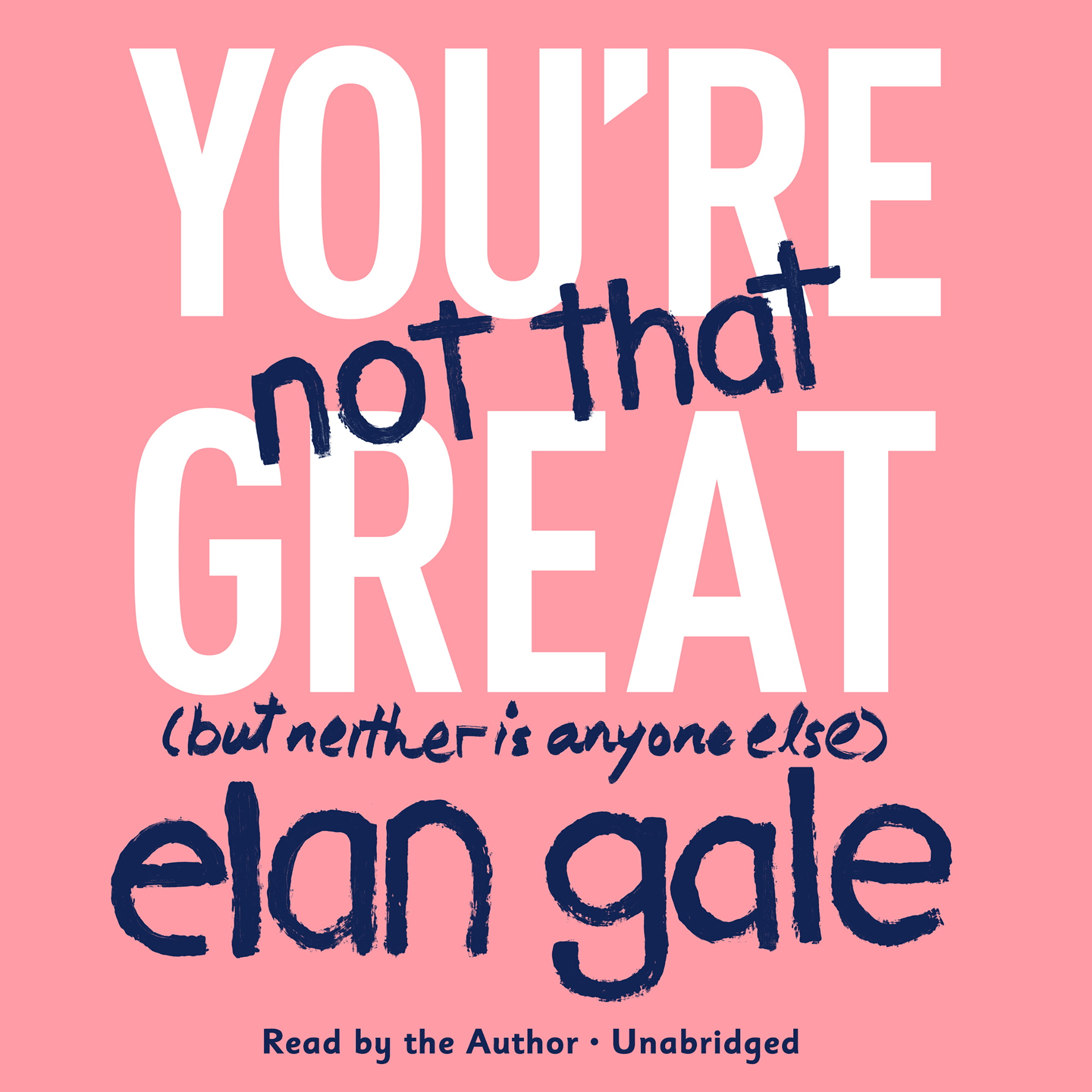 Printable You're Not That Great: (But Neither Is Anyone Else) Audiobook Cover Art