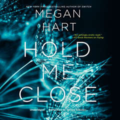 Hold Me Close Audiobook, by Megan Hart