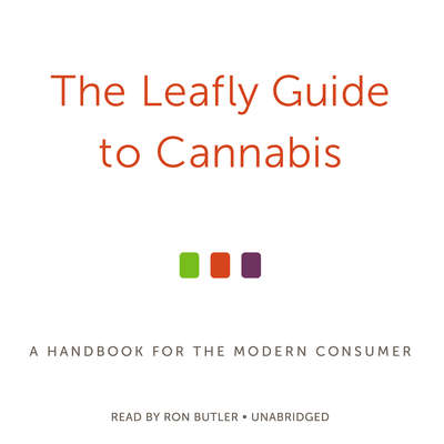 The Leafly Guide to Cannabis: A Handbook for the Modern Consumer Audiobook, by The Leafly Team