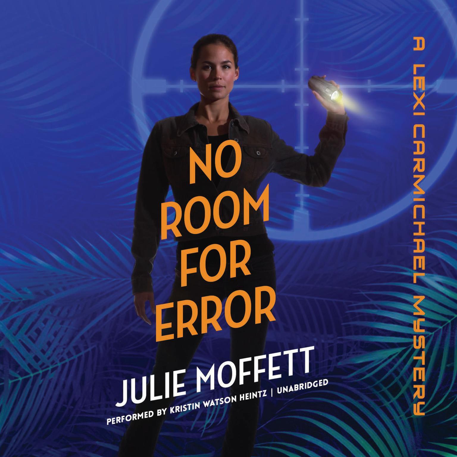 No Room for Error: A Lexi Carmichael Mystery, Book Seven: A Lexi Carmichael Mystery Audiobook, by Julie Moffett