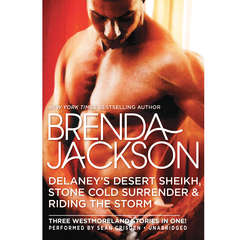 Delaneys Desert Sheikh, Stone Cold Surrender & Riding the Storm Audiobook, by Brenda Jackson