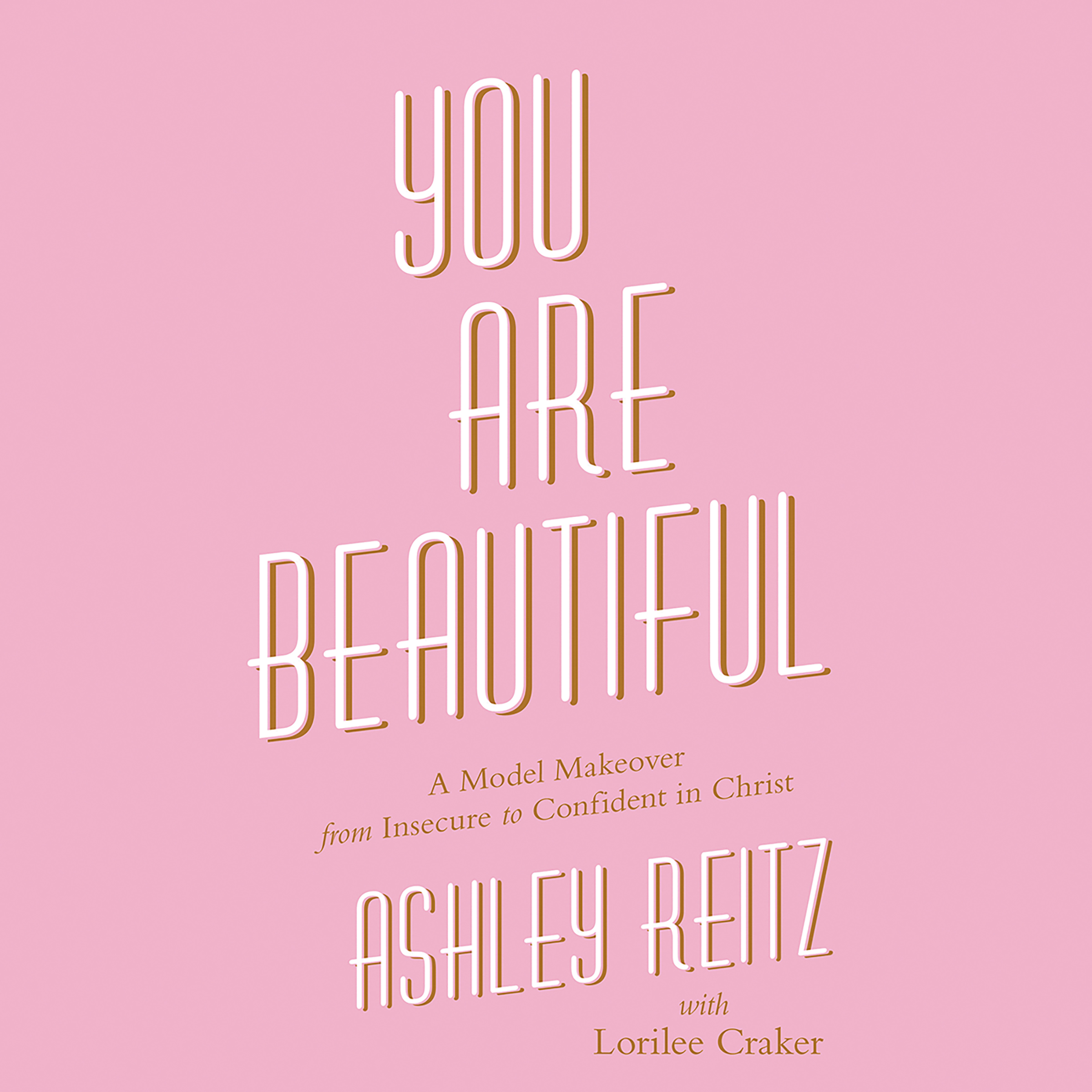 Printable You Are Beautiful: A Model Makeover from Insecure to Confident in Christ Audiobook Cover Art