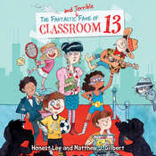 The Fantastic and Terrible Fame of Classroom 13 Audiobook, by Honest Lee, Matthew J. Gilbert