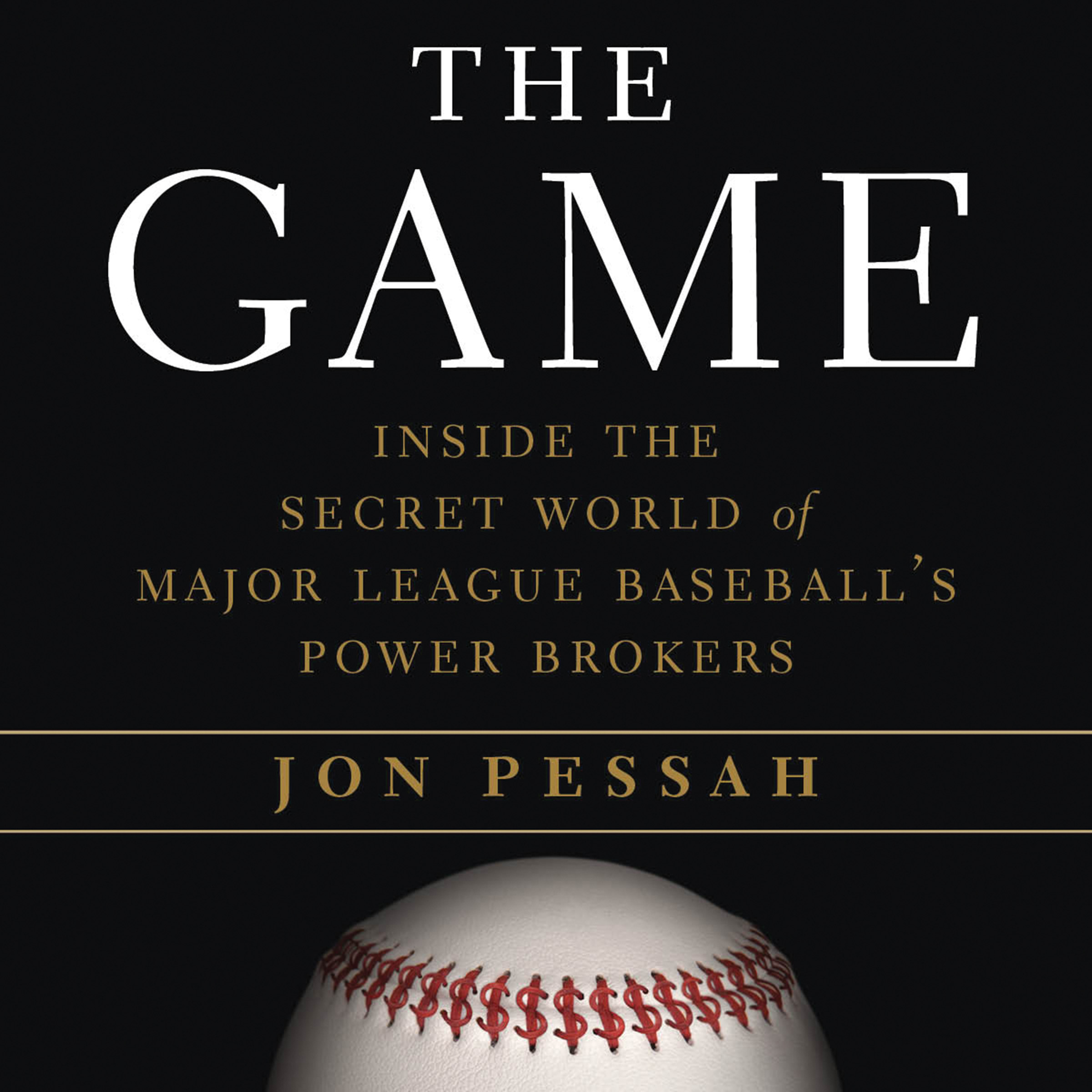 Printable The Game: Inside the Secret World of Major League Baseball's Power Brokers Audiobook Cover Art