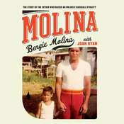 Molina: The Story of the Father Who Raised an Unlikely Baseball Dynasty Audiobook, by Bengie Molina