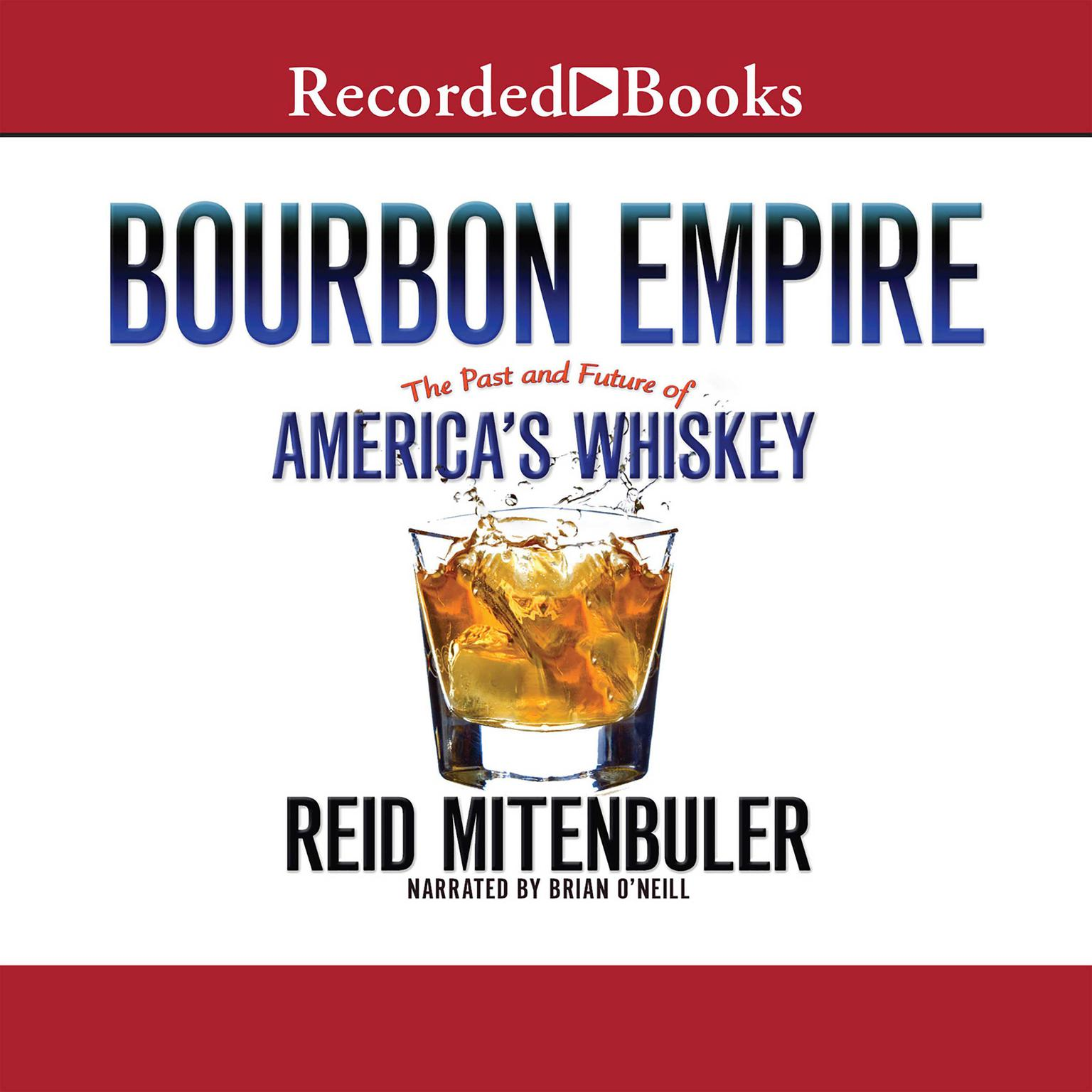 Printable Bourbon Empire: The Past and Future of America's Whiskey Audiobook Cover Art