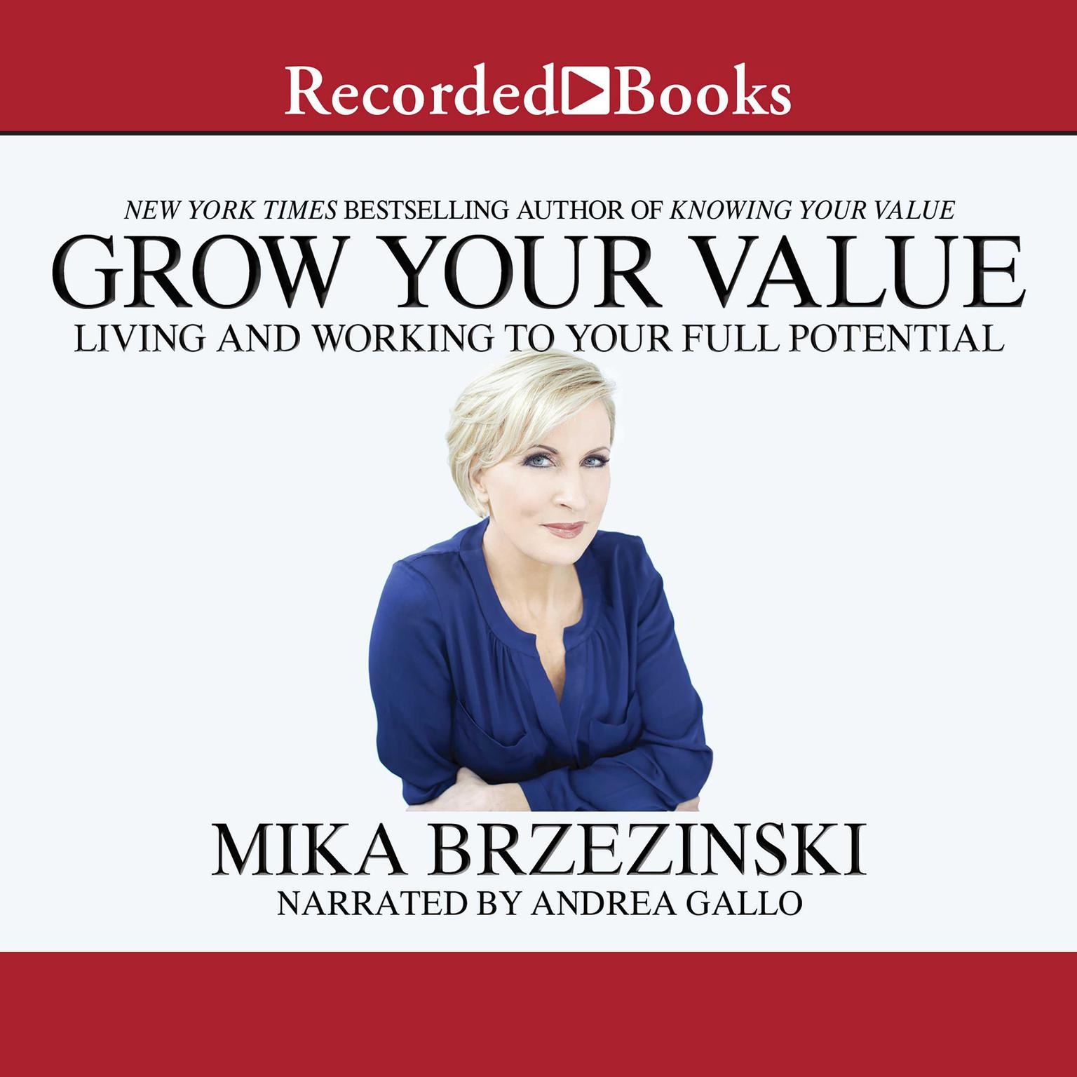 Printable Grow Your Value: Living and Working to Your Full Potential Audiobook Cover Art