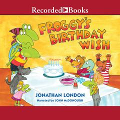 Froggy's Birthday Wish Audiobook, by Jonathan London