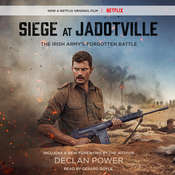 Siege at Jadotville: The Irish Army's Forgotten Battle Audiobook, by Declan Power