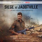 Siege at Jadotville: The Irish Army's Forgotten Battle Audiobook, by Declan Power