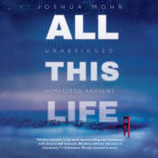 All This Life: A Novel Audiobook, by Joshua Mohr