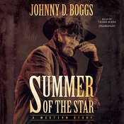 Summer of the Star: A Western Story Audiobook, by Johnny D. Boggs