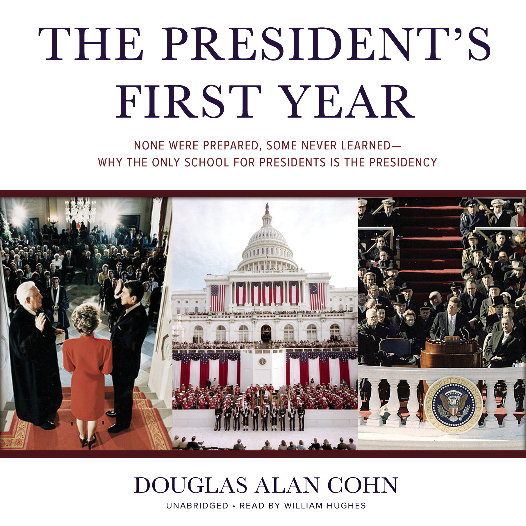 Printable The President's First Year: None Were Prepared, Some Never Learned—Why the Only School for Presidents Is the Presidency Audiobook Cover Art