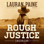 Rough Justice: A Western Story Audiobook, by Lauran Paine