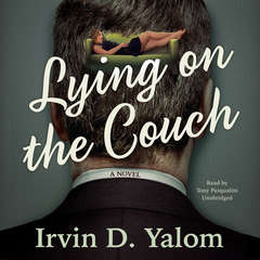 Lying on the Couch: A Novel Audiobook, by Irvin D. Yalom