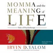 Momma and the Meaning of Life: Tales of Psychotherapy, by Irvin D. Yalom