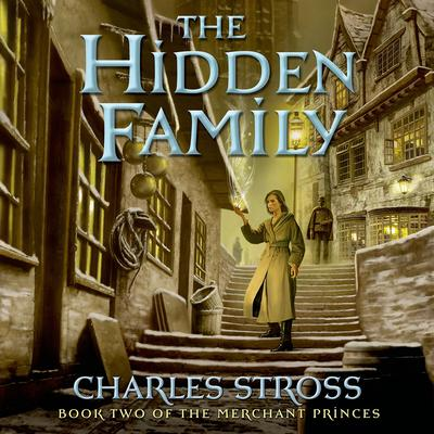 The Hidden Family: Book Two of Merchant Princes Audiobook, by Charles Stross