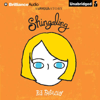 Shingaling: A Wonder Story Audiobook, by R. J. Palacio
