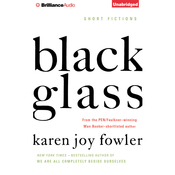Black Glass: Short Fictions Audiobook, by Karen Joy Fowler