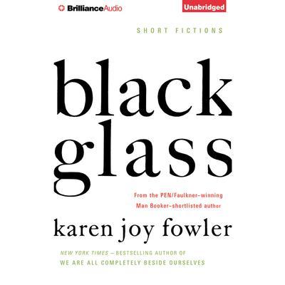 Black Glass: Short Fictions Audiobook, by Karen Joy Fowler