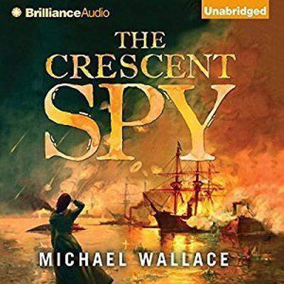 The Crescent Spy Audiobook, by Michael Wallace