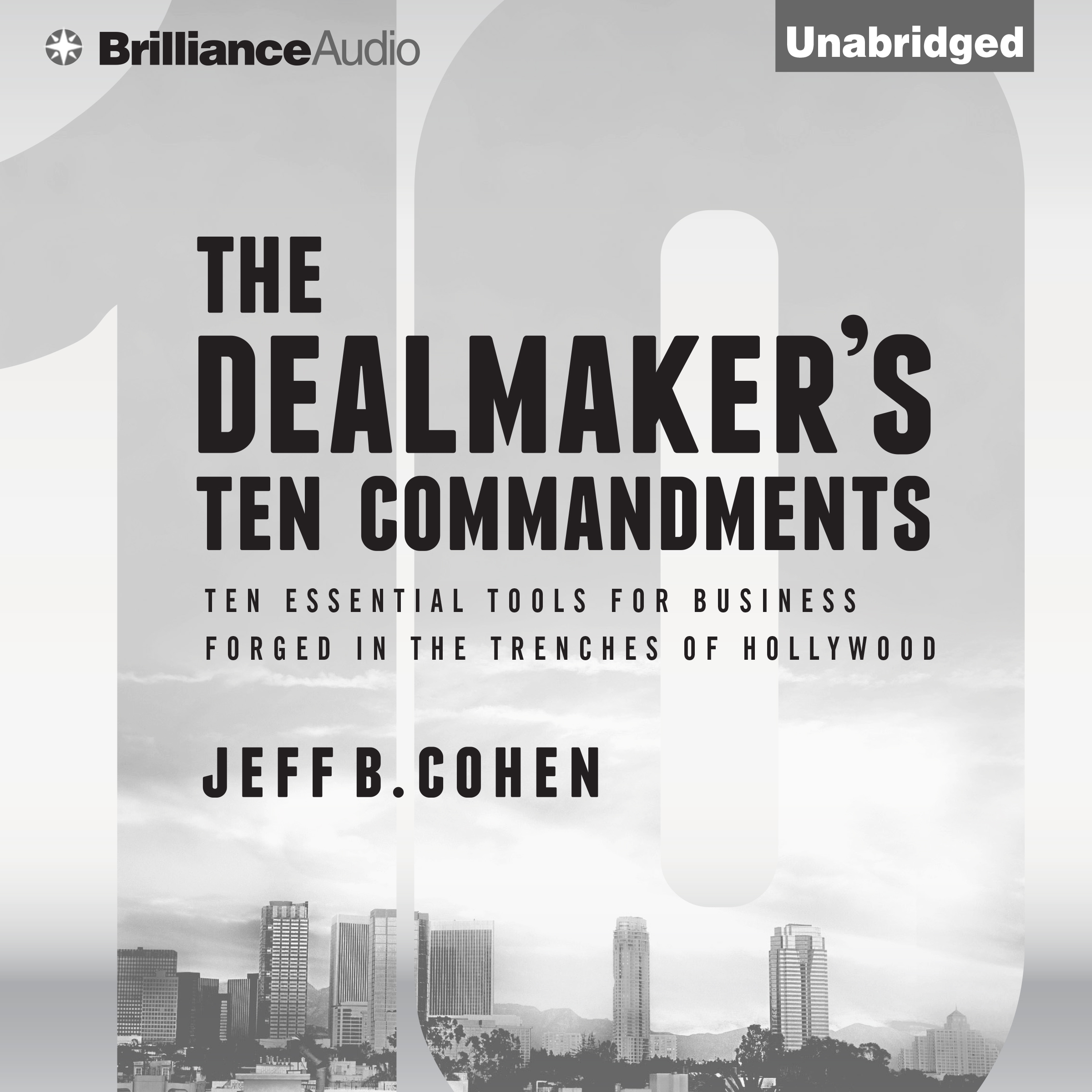 Printable The Dealmaker's Ten Commandments: Ten Essential Tools for Business Forged in the Trenches of Hollywood Audiobook Cover Art