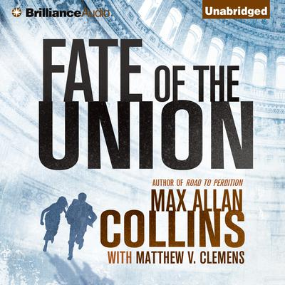 Fate of the Union Audiobook, by Max Allan Collins