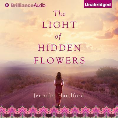 The Light of Hidden Flowers Audiobook, by Jennifer Handford