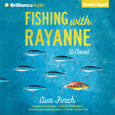 Fishing with RayAnne: A Novel Audiobook, by Ava Finch