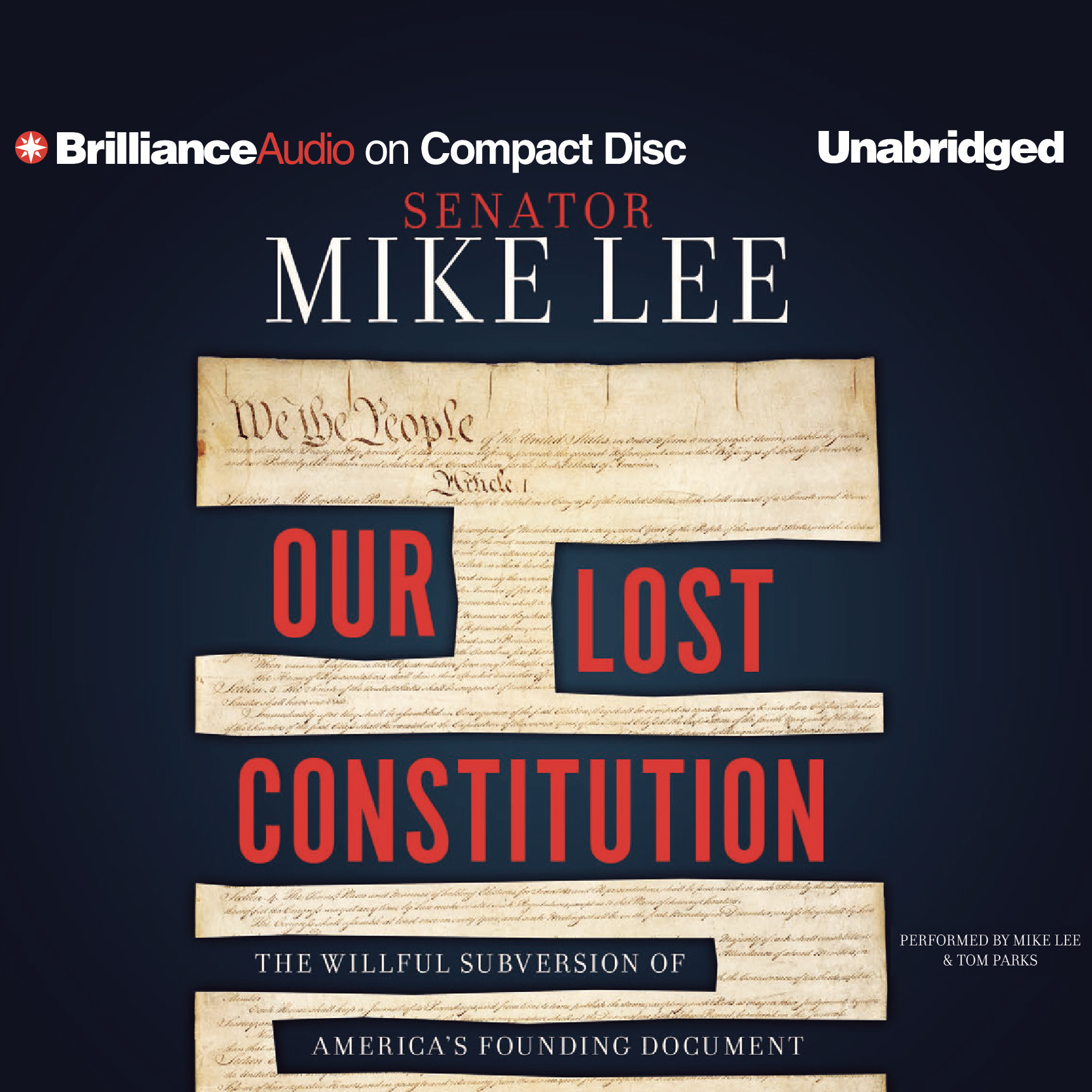 Printable Our Lost Constitution: The Willful Subversion of America's Founding Document Audiobook Cover Art
