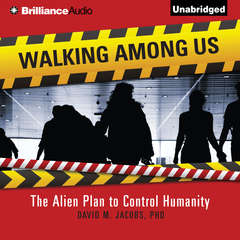 Walking Among Us: The Alien Plan to Control Humanity Audiobook, by David M. Jacobs