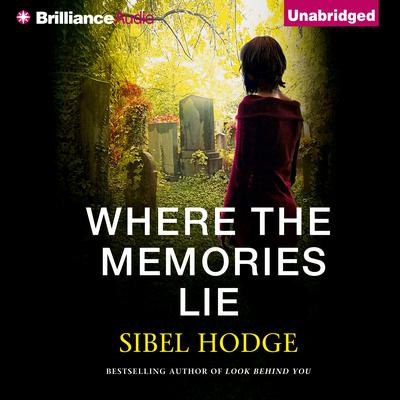 Where the Memories Lie Audiobook, by Sibel Hodge