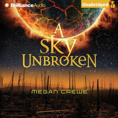 A Sky Unbroken Audiobook, by Megan Crewe