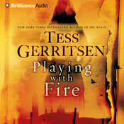 Playing with Fire: A Novel Audiobook, by Tess Gerritsen