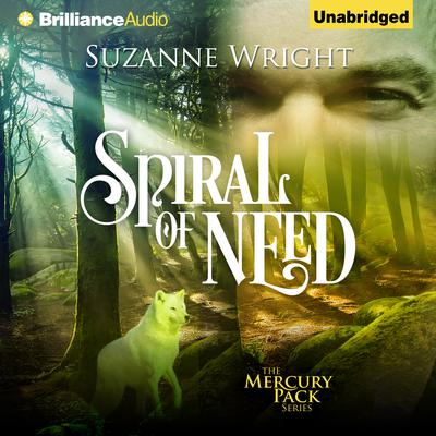 Spiral of Need Audiobook, by Suzanne Wright