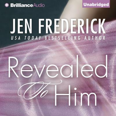 Revealed to Him Audiobook, by Jen Frederick