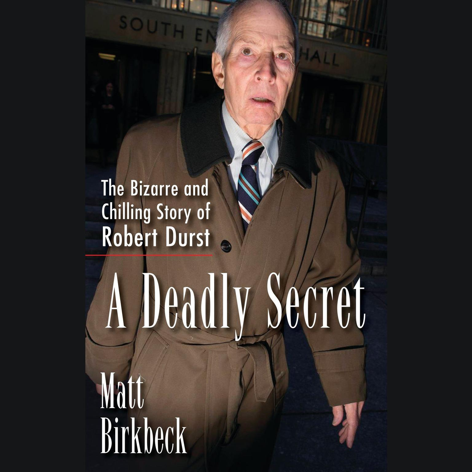 Printable A Deadly Secret: The Bizarre and Chilling Story of Robert Durst Audiobook Cover Art