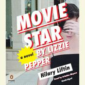 Movie Star by Lizzie Pepper, by Hilary Liftin