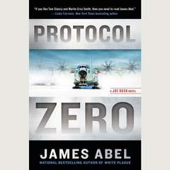 Protocol Zero: A Joe Rush Novel Audiobook, by James Abel