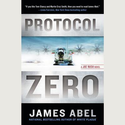 Protocol Zero: A Joe Rush Novel Audiobook, by James Abel