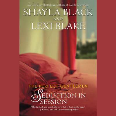 Seduction in Session: The Perfect Gentlemen Audiobook, by Shayla Black