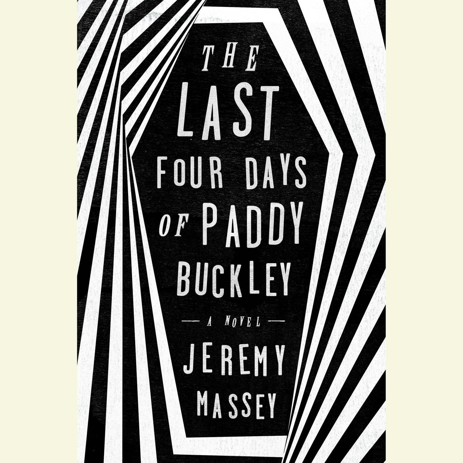 Printable The Last Four Days of Paddy Buckley: A Novel Audiobook Cover Art