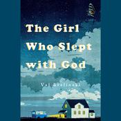 The Girl Who Slept with God: A Novel, by Val Brelinski