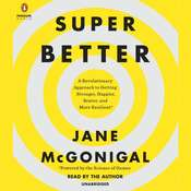 SuperBetter: A Revolutionary Approach to Getting Stronger, Happier, Braver, and More Resilient—Powered by the Science of Games, by Jane McGonigal