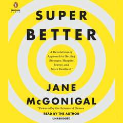 SuperBetter: A Revolutionary Approach to Getting Stronger, Happier, Braver and More Resilient -Powered by the Science of Games Audiobook, by Jane McGonigal