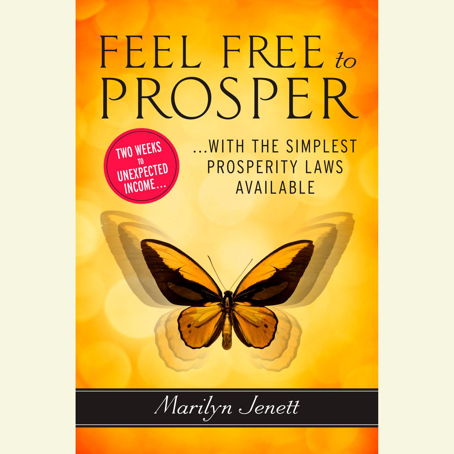 Printable Feel Free to Prosper: Two Weeks to Unexpected Income with the Simplest Prosperity Laws Available Audiobook Cover Art