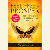 Feel Free to Prosper: The Simplest Prosperity Laws Available Audiobook, by Marilyn Jenett