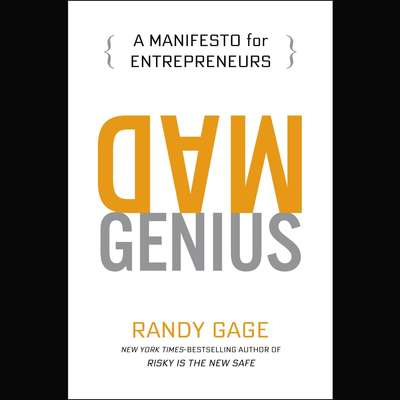 Mad Genius: A Manifesto for Entrepreneurs Audiobook, by Randy Gage