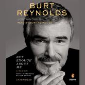 But Enough About Me: A Memoir Audiobook, by Burt Reynolds