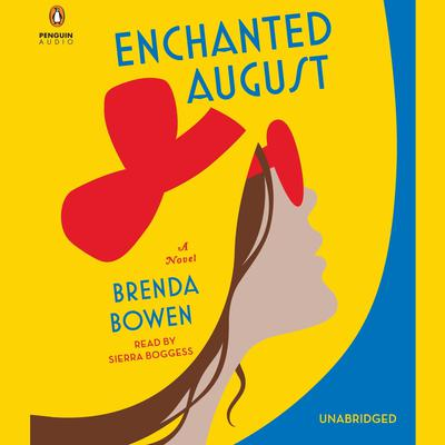 Enchanted August: A Novel Audiobook, by Brenda Bowen